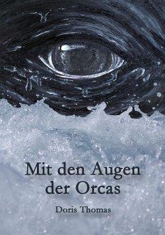 Mit den Augen der Orcas - Thomas, Doris