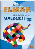 Elmar. Mein superdickes Malbuch