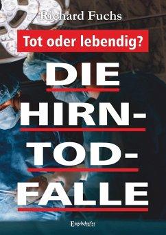 Die Hirntod-Falle - Fuchs, Richard