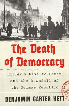 The Death of Democracy (eBook, ePUB) - Hett, Benjamin Carter