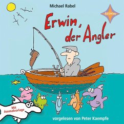 Erwin der Angler, 1 Audio-CD - Rabel, Michael