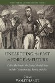 Unearthing the Past to Forge the Future (eBook, ePUB)