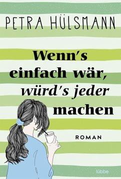 Wenn's einfach wär, würd's jeder machen / Hamburg-Reihe Bd.5 (eBook, ePUB) - Hülsmann, Petra