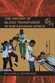 The History of Blood Transfusion in Sub-Saharan Africa (eBook, ePUB)