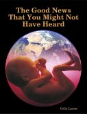 The Good News That You Might Not Have Heard (eBook, ePUB)