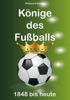 Könige des Fußballs (eBook, ePUB)