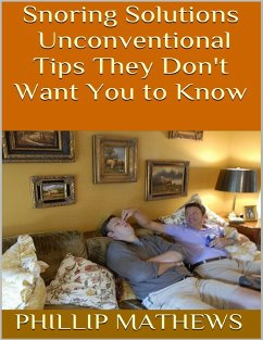 Snoring Solutions: Unconventional Tips They Don't Want You to Know (eBook, ePUB) - Mathews, Phillip