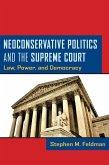 Neoconservative Politics and the Supreme Court (eBook, ePUB)