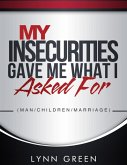 My Insecurities Gave Me What I Asked For (eBook, ePUB)