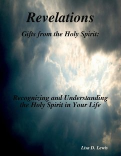Revelations: Gifts from the Holy Spirit: Recognizing and Understanding the Holy Spirit in Your Life (eBook, ePUB) - Lewis, Lisa D.