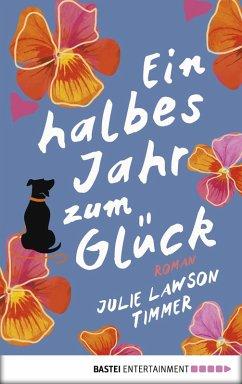 Ein halbes Jahr zum Glück (eBook, ePUB) - Timmer, Julie Lawson