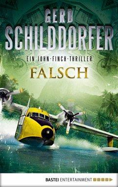 Falsch / John Finch Bd.1 (eBook, ePUB) - Schilddorfer, Gerd