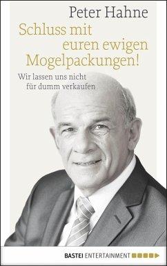 Schluss mit euren ewigen Mogelpackungen! (eBook, ePUB) - Hahne, Peter