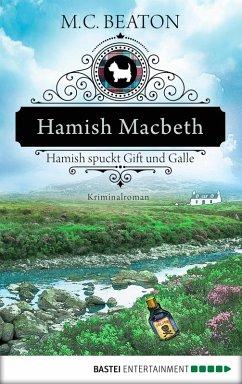 Hamish Macbeth spuckt Gift und Galle / Hamish Macbeth Bd.4 (eBook, ePUB) - Beaton, M. C.