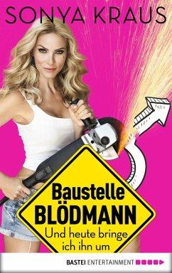 Baustelle Blödmann (eBook, ePUB) - Kraus, Sonya