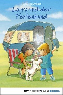 Laura und der Ferienhund (eBook, ePUB) - Baumgart, Klaus