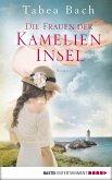 Die Frauen der Kamelien-Insel / Kamelien Insel Saga Bd.2 (eBook, ePUB)