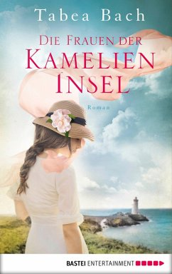 Die Frauen der Kamelien-Insel / Kamelien Insel Saga Bd.2 (eBook, ePUB) - Bach, Tabea