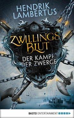 Der Kampf der Zwerge / Zwillingsblut Bd.1 (eBook, ePUB) - Lambertus, Hendrik