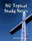 80 Topical Study Notes (eBook, ePUB)
