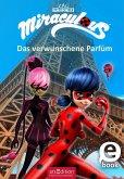 Das verwunschene Parfum / Miraculous Bd.4 (eBook, ePUB)