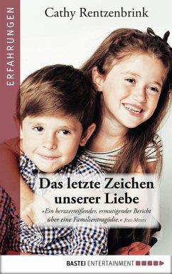 Das letzte Zeichen unserer Liebe (eBook, ePUB) - Rentzenbrink, Cathy