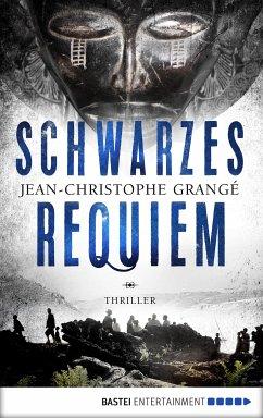Schwarzes Requiem (eBook, ePUB) - Grangé, Jean-Christophe