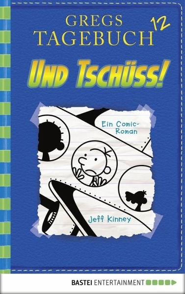 Und Tschüss! / Gregs Tagebuch Bd.12 (eBook, PDF) - Kinney, Jeff