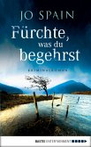 Fürchte, was du begehrst / Inspektor Tom Reynolds Bd.2 (eBook, ePUB)