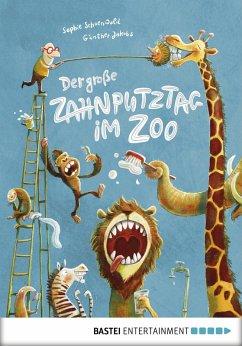 Der große Zahnputztag im Zoo / Ignaz Igel Bd.1 (eBook, PDF) - Schoenwald, Sophie