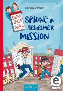 Supertage mit Papa - Spione in geheimer Mission (eBook, ePUB)