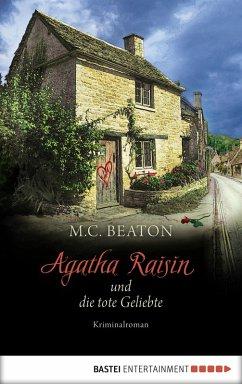 Agatha Raisin und die tote Geliebte / Agatha Raisin Bd.11 (eBook, ePUB) - Beaton, M. C.