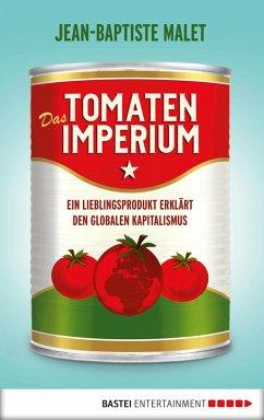 Das Tomatenimperium (eBook, ePUB) - Malet, Jean-Baptiste