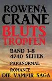Blutstropfen Band 1-8: Die Vampir Saga - 4740 Seiten Paranormal Romance (eBook, ePUB)