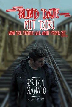 Blind Date mit Dir: Wenn der Fremde gar nicht f...