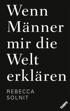 Wenn Männer mir die Welt erklären (eBook, ePUB) - Solnit, Rebecca