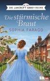 Die stürmische Braut / Lancroft Abbey Bd.3