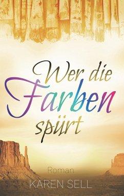Wer die Farben spürt von Karen Sell - Buch - buecher.de