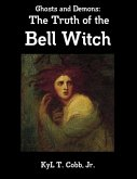 Ghosts and Demons: The Truth of the Bell Witch (eBook, ePUB)
