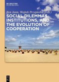 Social dilemmas, institutions, and the evolution of cooperation (eBook, ePUB)