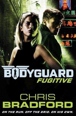 Bodyguard: Fugitive (Book 6) (eBook, ePUB) - Bradford, Chris