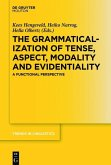 The Grammaticalization of Tense, Aspect, Modality and Evidentiality (eBook, ePUB)