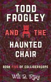 Todd Frogley and the Haunted Chair (eBook, ePUB)