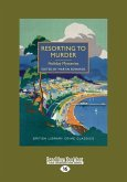 Resorting to Murder: Holiday Mysteries (Large Print 16pt)
