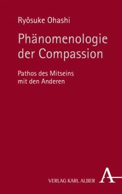 Phänomenologie der Compassion - Ohashi, Ryôsuke