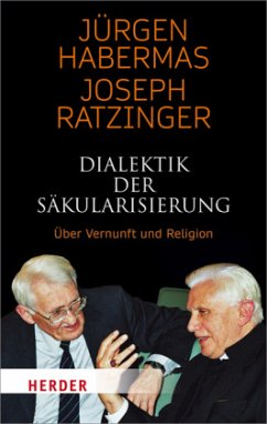 Dialektik der Säkularisierung - Habermas, Jürgen; Ratzinger, Joseph