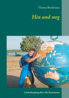 Hin und weg - Brackmann, Thomas