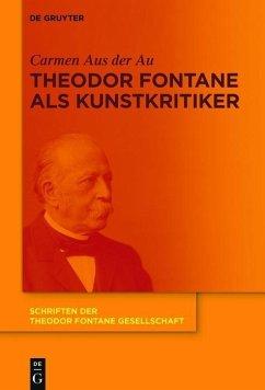 Theodor Fontane als Kunstkritiker (eBook, ePUB) - Aus Der Au, Carmen
