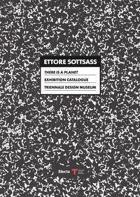 Ettore Sottsass. There is a Planet. Exhibition ...