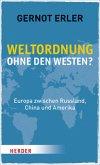 Weltordnung ohne den Westen?